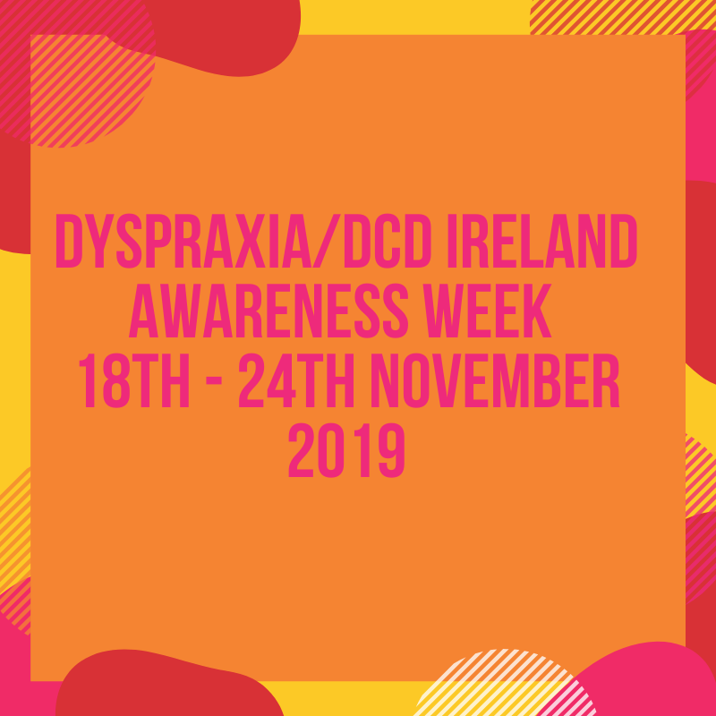 Dyspraxia/DCD Ireland Awareness Week 2019